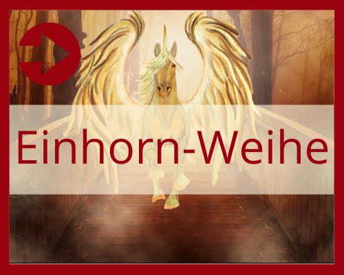 Einhorn Weihe